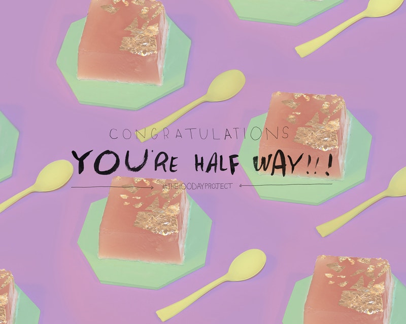 Congratulations, you're half way!!! #the100dayproject